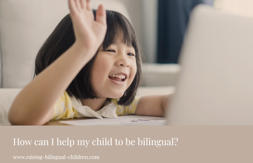 How can I help my child to be bilingual?